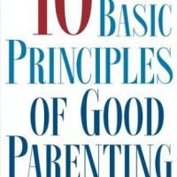 10 Basic Principles of Good Parenting | Notes & Review
