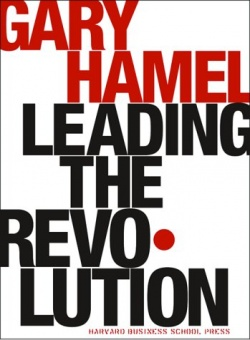 Creating a new dynamic organization in leading the revolution by gary hamel