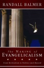 the making of evangelicalism 9781602582439