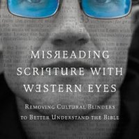 Misreading Scripture with Western Eyes | Critical Thoughts & Notes